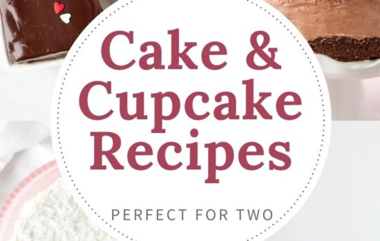 Cakes and Cupcakes Perfect for Two – Recipe Roundup