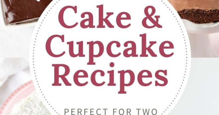 Small Cake and Cupcake Recipes – Perfect for Two