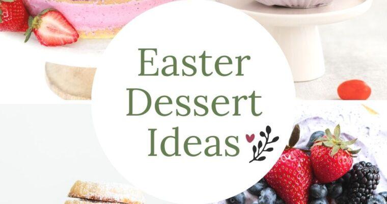Easter Dessert Recipe Ideas – Recipe Roundup
