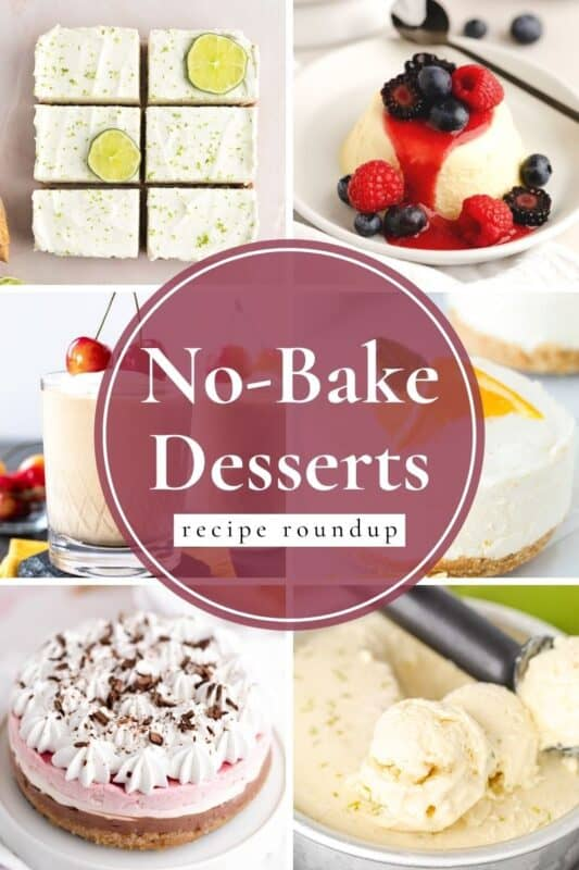 No bake dessert recipe roundup picture collage