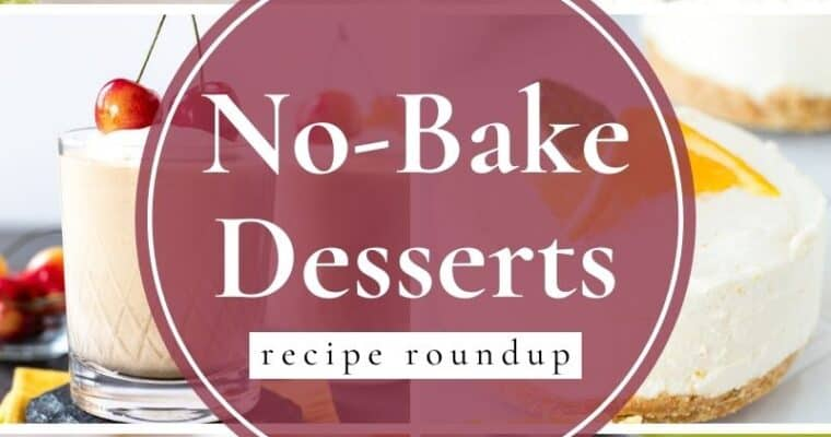 No-Bake Desserts – Recipe Roundup